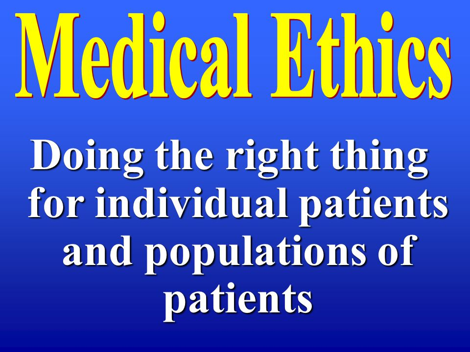 Doing the right thing for individual patients and populations of patients