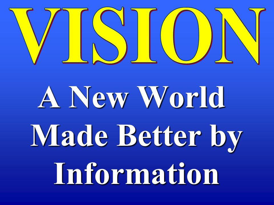 A New World Made Better by Information