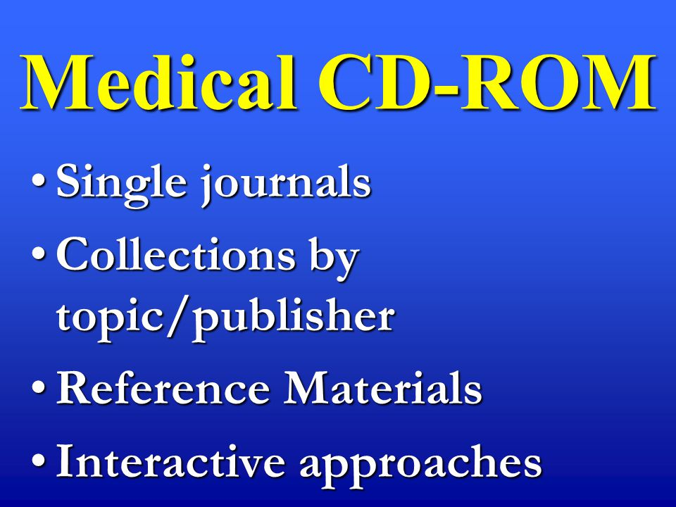 Medical CD-ROM Single journalsSingle journals Collections by topic/publisherCollections by topic/publisher Reference MaterialsReference Materials Inte