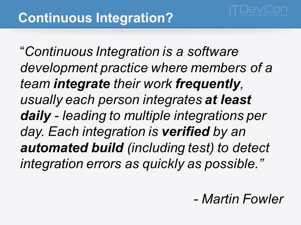 Continuous Integration.