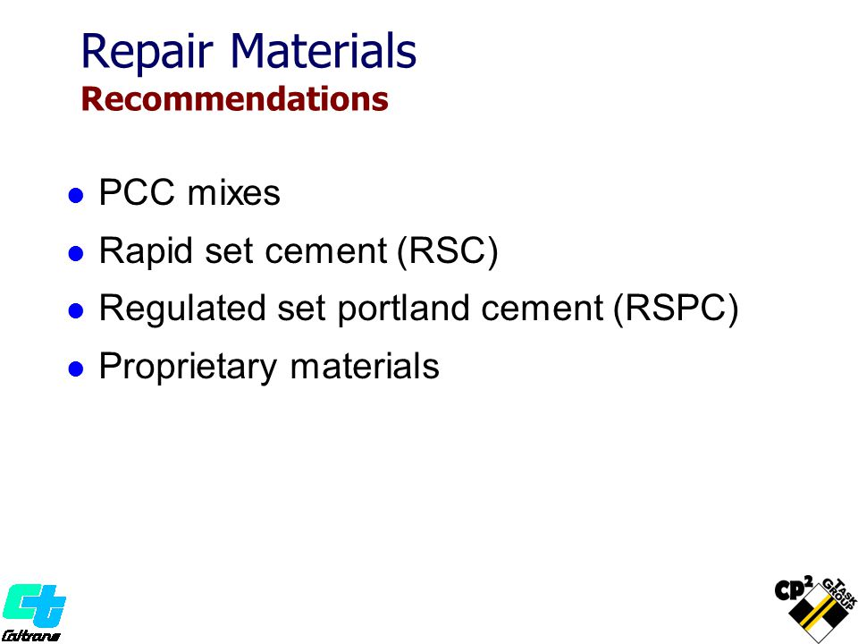 PCC mixes Rapid set cement (RSC) Regulated set portland cement (RSPC) Proprietary materials Repair Materials Recommendations