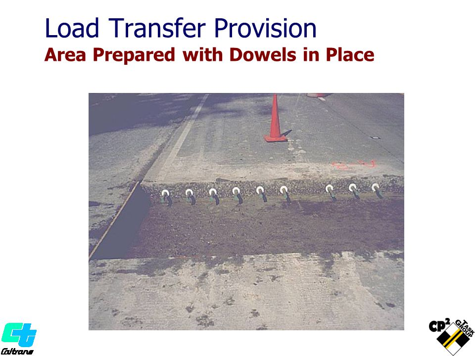 Load Transfer Provision Area Prepared with Dowels in Place