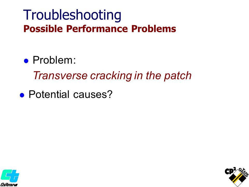 Problem: Transverse cracking in the patch Potential causes.