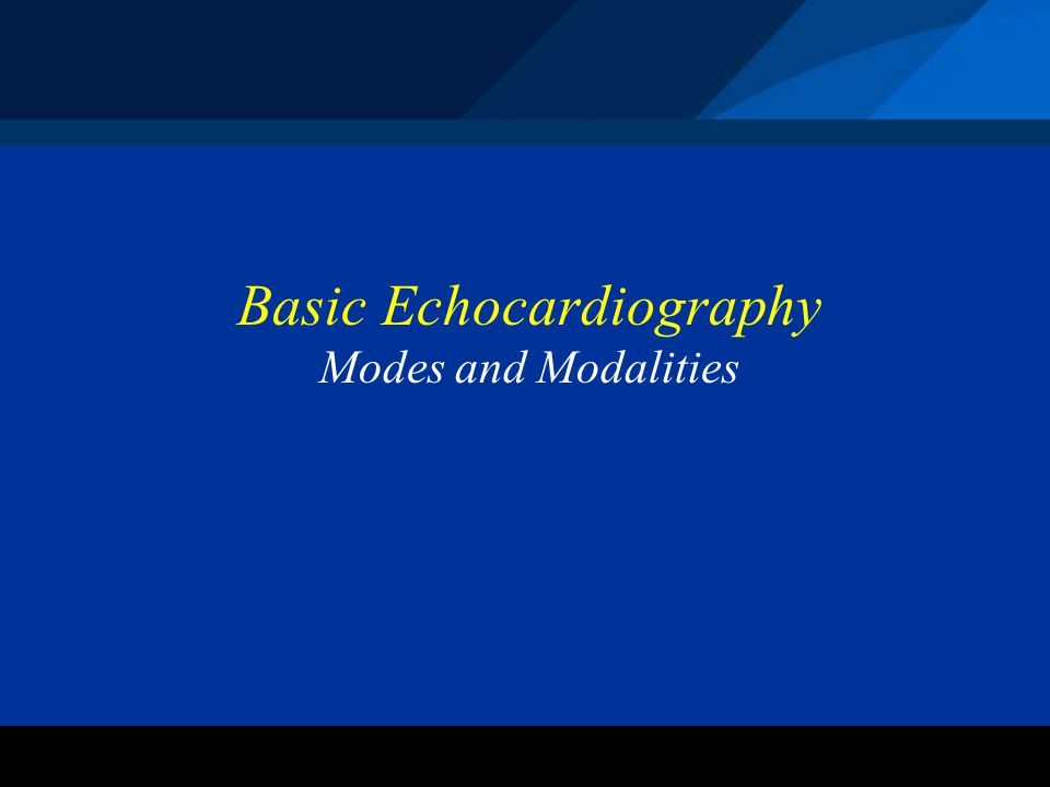 ©2004 St. Jude Medical CRMD Basic Echocardiography Modes and Modalities