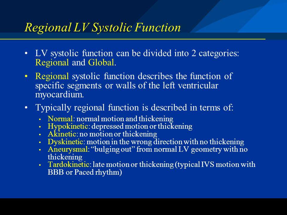 ©2004 St. Jude Medical CRMD Regional LV Systolic Function LV systolic function can be divided into 2 categories: Regional and Global. Regional systoli