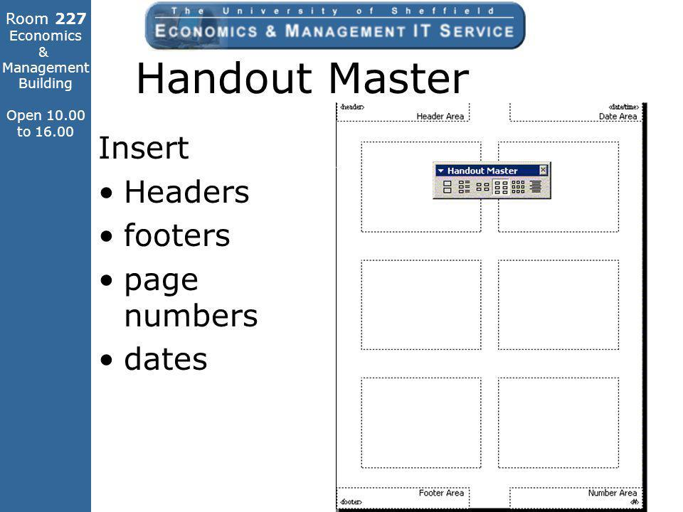 Room 227 Economics & Management Building Open 10.00 to 16.00 Handout Master Insert Headers footers page numbers dates