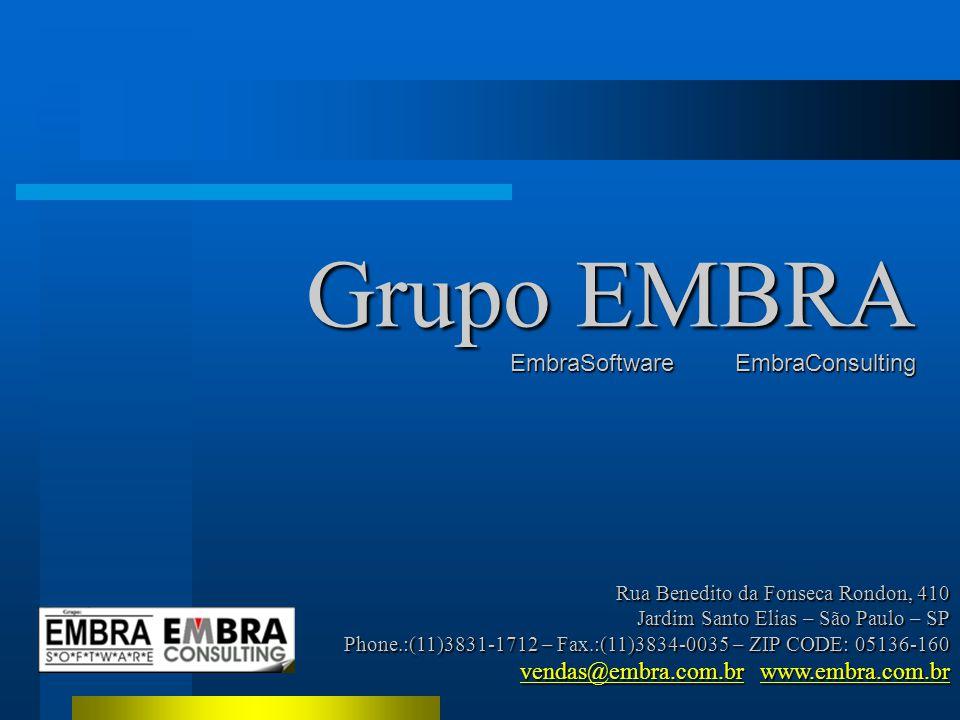 Rua Benedito da Fonseca Rondon, 410 Jardim Santo Elias – São Paulo – SP Phone.:(11)3831-1712 – Fax.:(11)3834-0035 – ZIP CODE: 05136-160 vendas@embra.com.br www.embra.com.br vendas@embra.com.brwww.embra.com.br vendas@embra.com.brwww.embra.com.br Grupo EMBRA EmbraSoftware EmbraConsulting