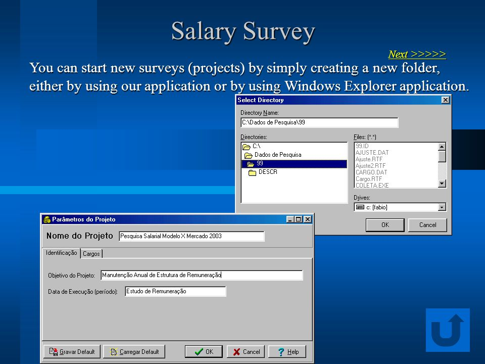 Salary Survey You can start new surveys (projects) by simply creating a new folder, either by using our application or by using Windows Explorer application.