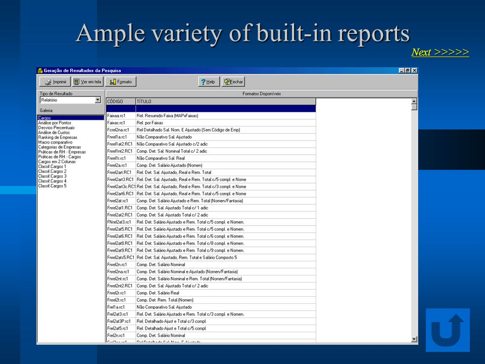 Ample variety of built-in reports Next >>>>> Next >>>>>