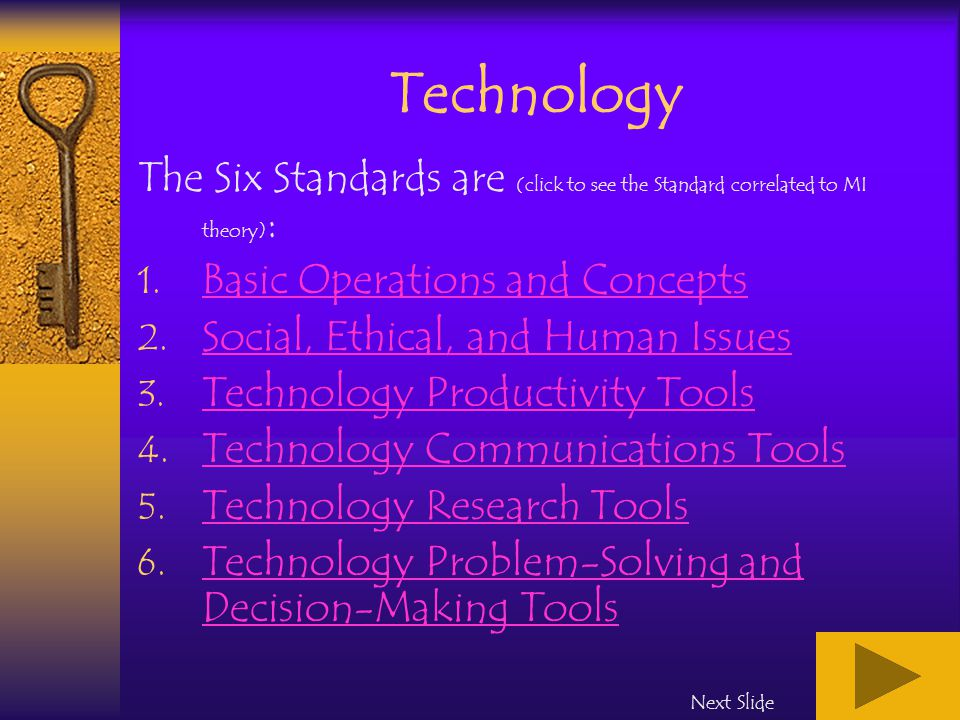 Technology The Six Standards are (click to see the Standard correlated to MI theory) : 1.