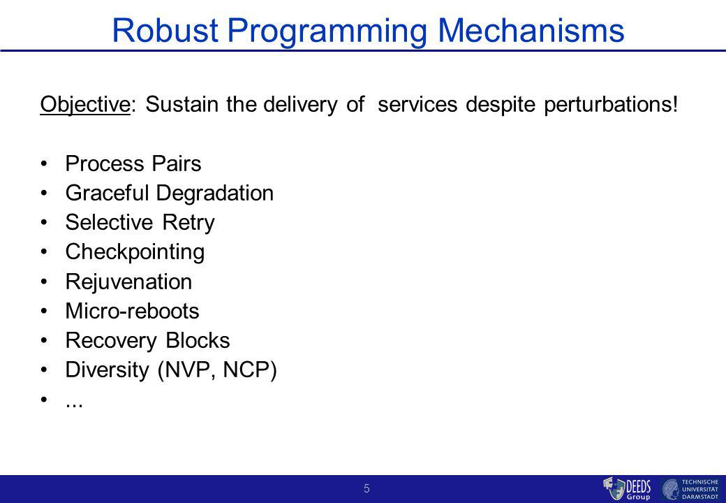 5 Robust Programming Mechanisms Objective: Sustain the delivery of services despite perturbations.
