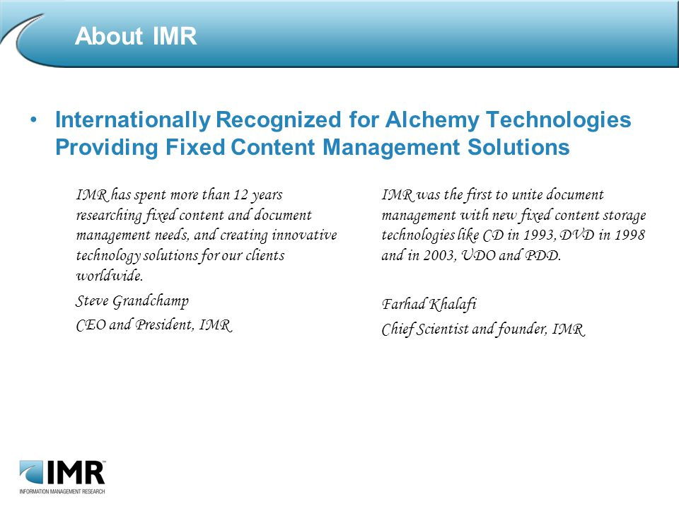 About IMR Corporate Clients –The Hartford –Boeing –GE –First Data –Jet Blue –TxDot –University of Louisville Hospital –Health One –Daytona Beach Florida City Government –Dell