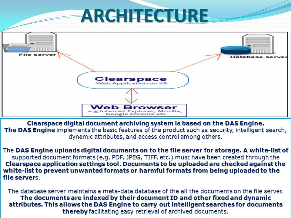 Clearspace Digital Document Archiving System makes it possible to: Manage millions of documents and retrieve the right one in seconds.