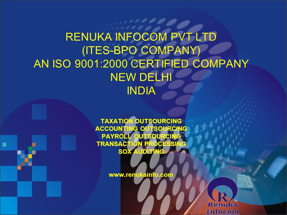 PRESENTED BY CEO,ROHIT GARG (A.C.A., B.COM(H)) RENUKA INFOCOM PVT LTD 309-314 AGGARWAL MILLENIUM TOWER, NETAJI SUBHASH PLACE,PITAMPURA, NEW DELHI, INDIA -110034.