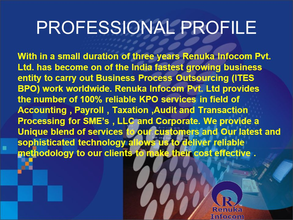 PROFESSIONAL PROFILE With in a small duration of three years Renuka Infocom Pvt.