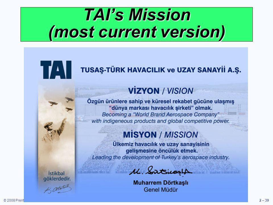© 2008 Prentice Hall, Inc.2 – 39 TAIs Mission (most current version)