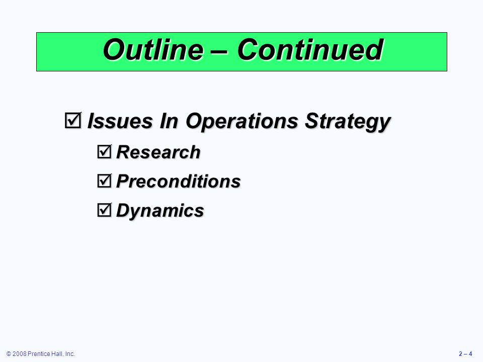 © 2008 Prentice Hall, Inc.2 – 65 Operations Strategies for Two Drug Companies (Diff vs low cost) Brand Name Drugs, Inc.