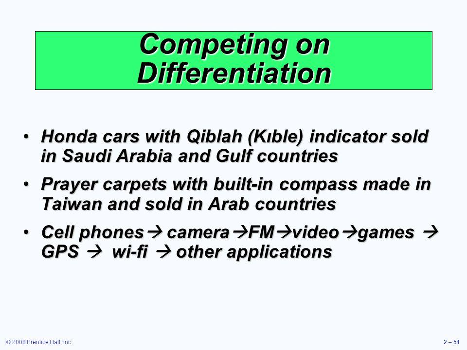 © 2008 Prentice Hall, Inc.2 – 51 Honda cars with Qiblah (Kıble) indicator sold in Saudi Arabia and Gulf countriesHonda cars with Qiblah (Kıble) indica