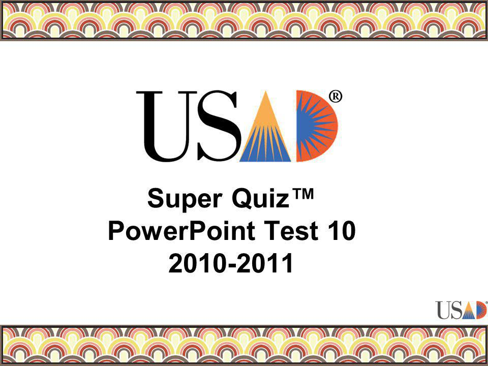 Super Quiz PowerPoint Test 10 2010-2011