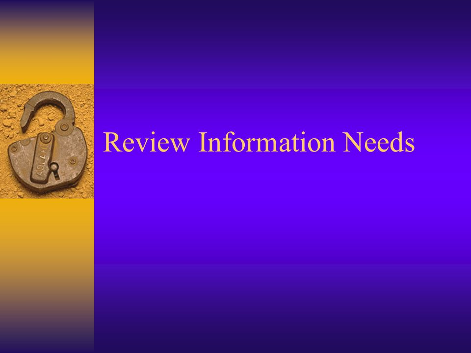 Review Information Needs