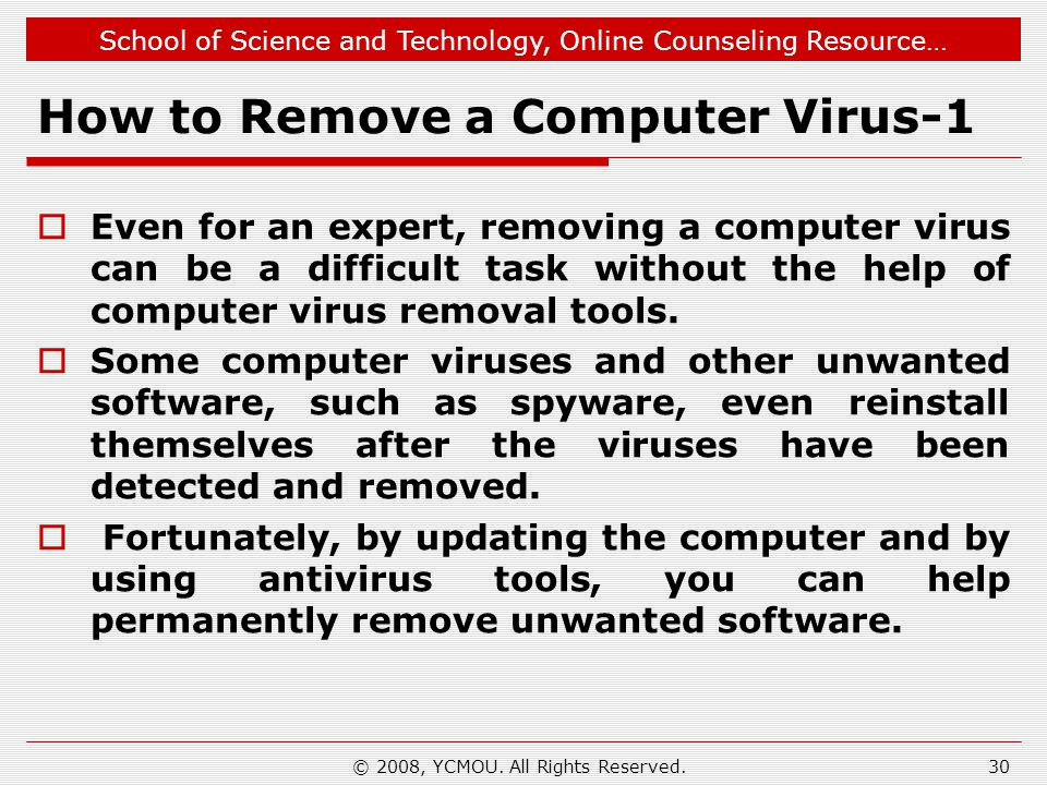 School of Science and Technology, Online Counseling Resource… How to Remove a Computer Virus-1 Even for an expert, removing a computer virus can be a