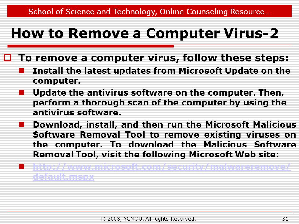 School of Science and Technology, Online Counseling Resource… How to Remove a Computer Virus-2 To remove a computer virus, follow these steps: Install