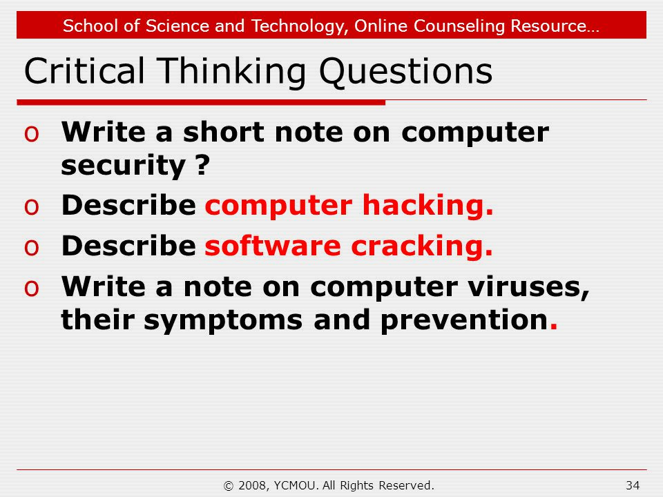 School of Science and Technology, Online Counseling Resource… Critical Thinking Questions oWrite a short note on computer security ? oDescribe compute