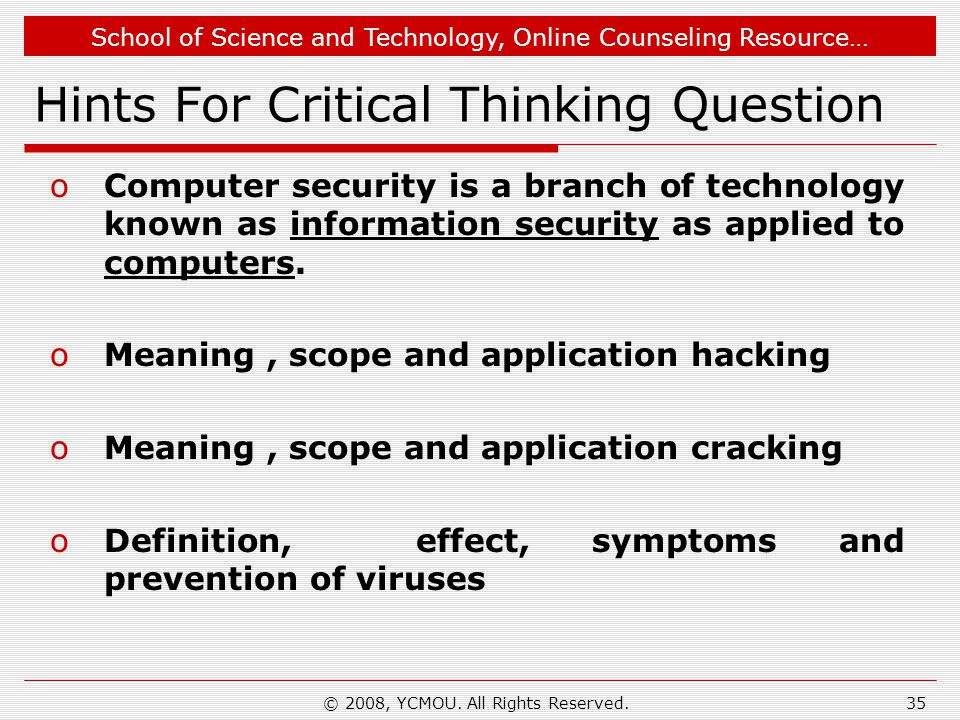 School of Science and Technology, Online Counseling Resource… Hints For Critical Thinking Question oComputer security is a branch of technology known