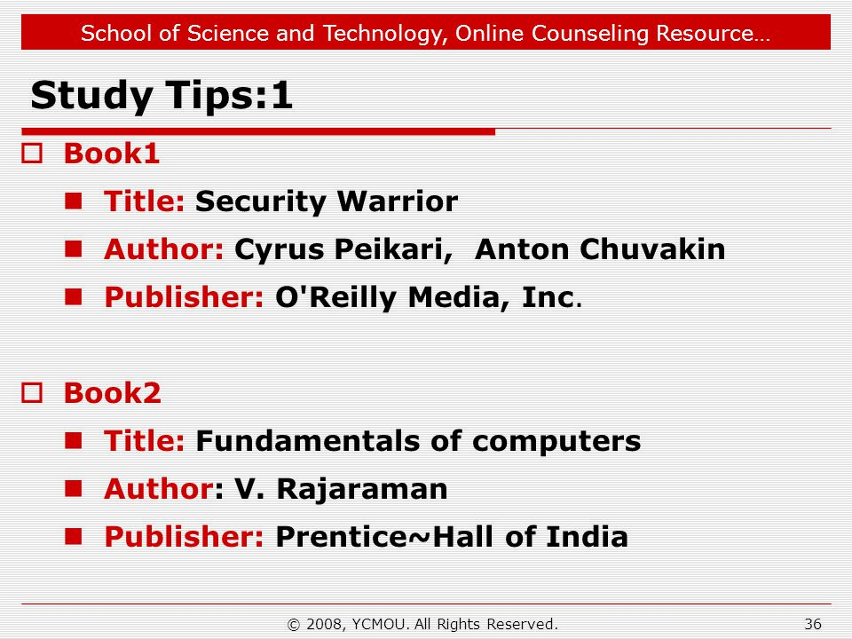 School of Science and Technology, Online Counseling Resource… Study Tips:1 Book1 Title: Security Warrior Author: Cyrus Peikari, Anton Chuvakin Publish
