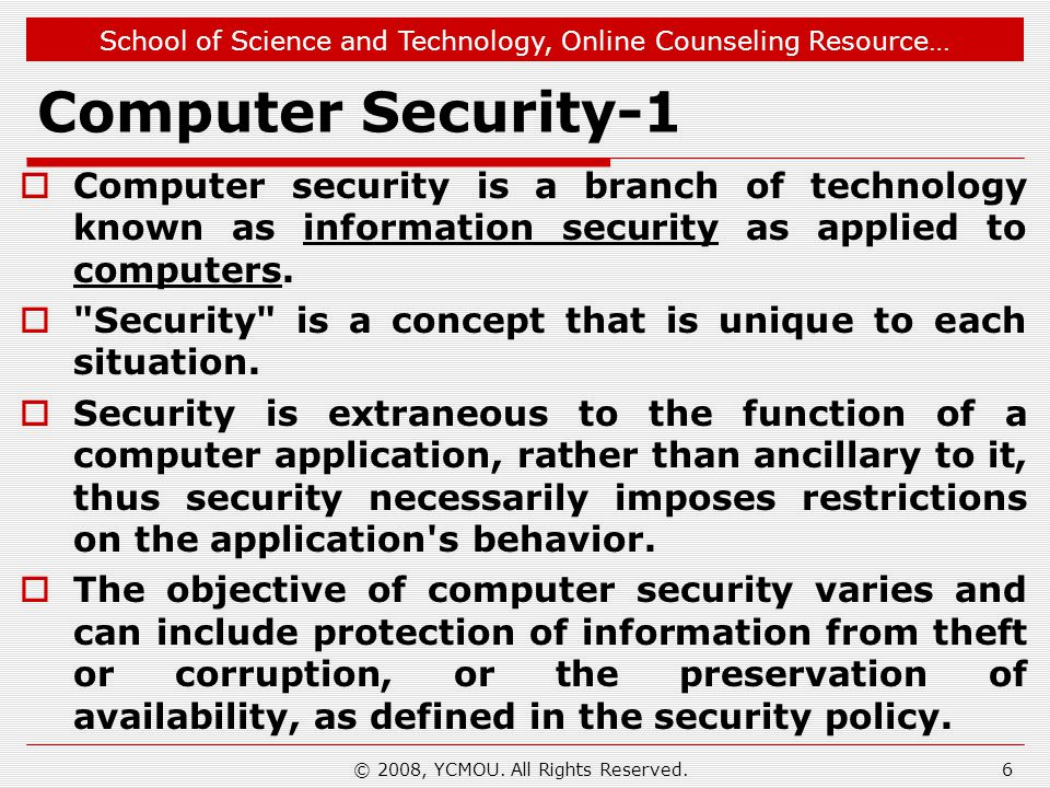 School of Science and Technology, Online Counseling Resource… Computer Security-1 Computer security is a branch of technology known as information sec