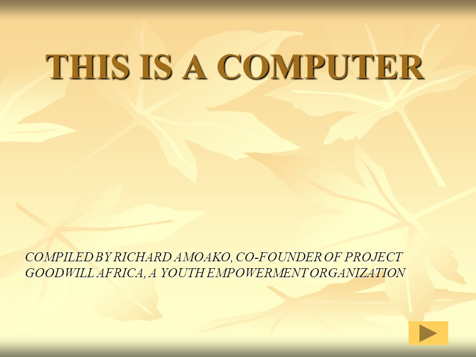 THIS IS A COMPUTER COMPILED BY RICHARD AMOAKO, CO-FOUNDER OF PROJECT GOODWILL AFRICA, A YOUTH EMPOWERMENT ORGANIZATION