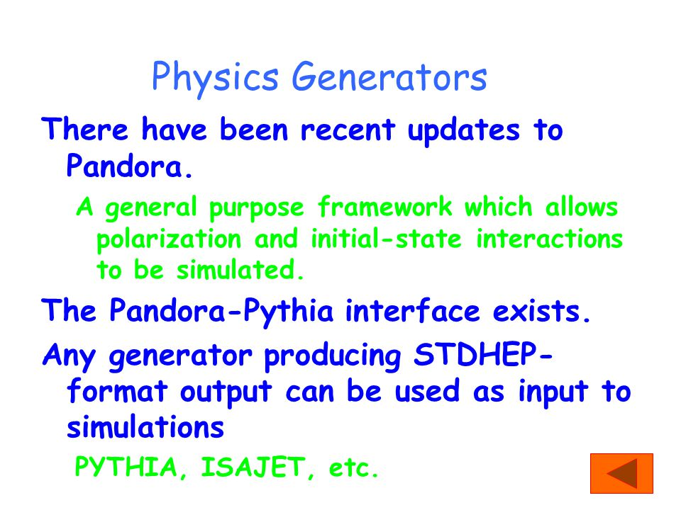 Physics Generators There have been recent updates to Pandora.