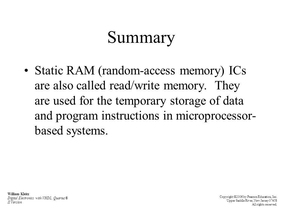 Summary Static RAM (random-access memory) ICs are also called read/write memory.
