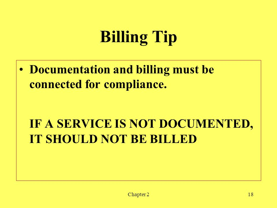 Chapter 218 Billing Tip Documentation and billing must be connected for compliance.
