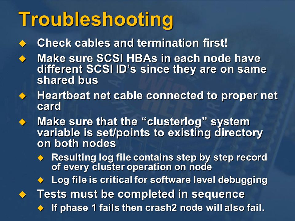 Troubleshooting Check cables and termination first.