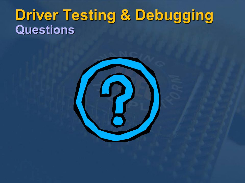 Driver Testing & Debugging Questions