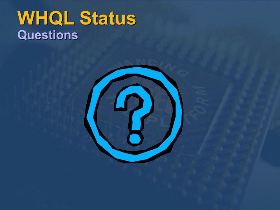 WHQL Status Questions