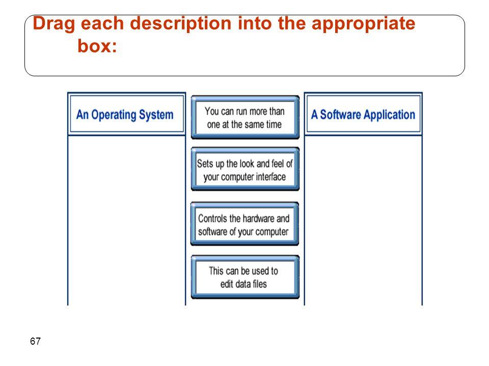 67 Drag each description into the appropriate box: