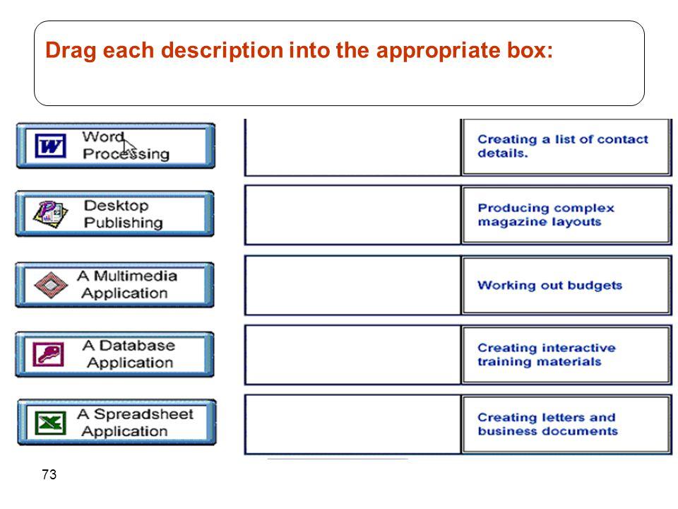 73 Drag each description into the appropriate box: