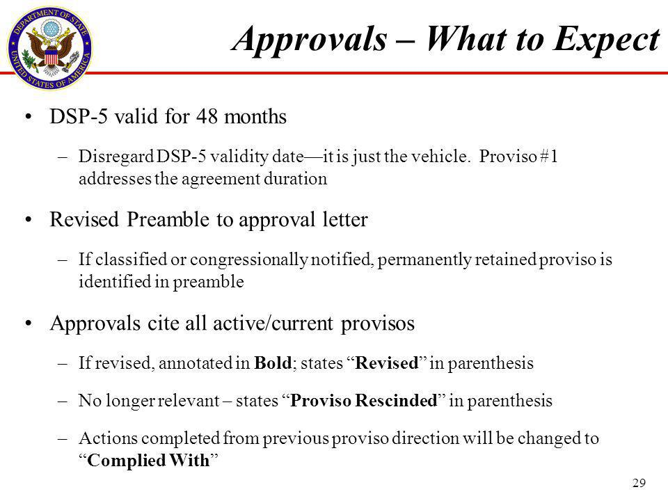Approvals – What to Expect DSP-5 valid for 48 months –Disregard DSP-5 validity dateit is just the vehicle.