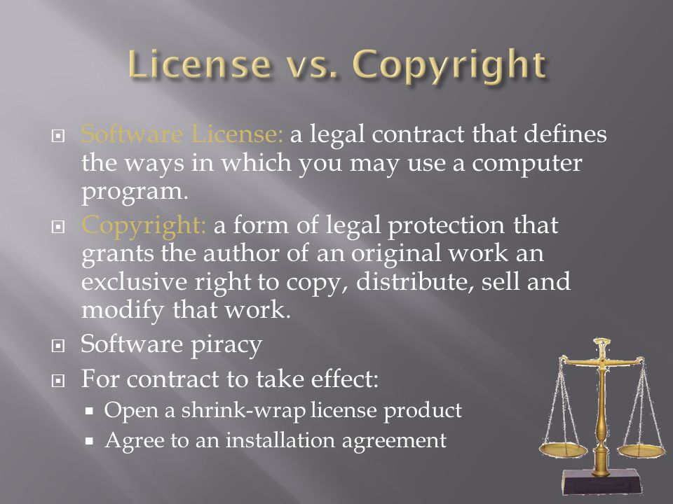 Software License: a legal contract that defines the ways in which you may use a computer program.