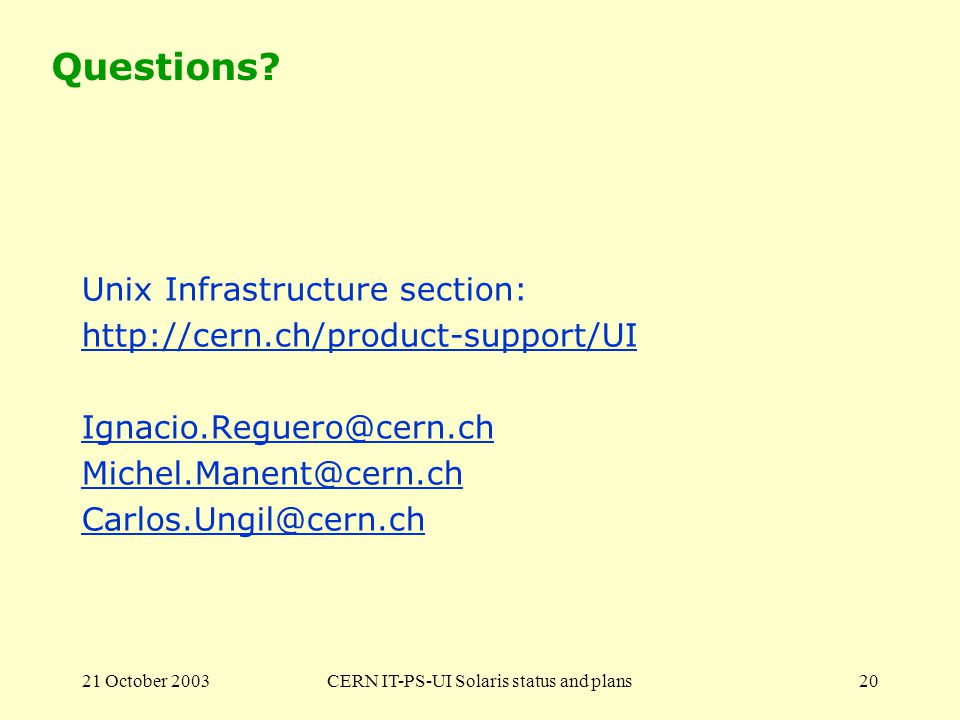 21 October 2003CERN IT-PS-UI Solaris status and plans20 Questions.