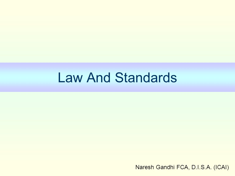 Naresh Gandhi FCA, D.I.S.A. (ICAI) Law And Standards