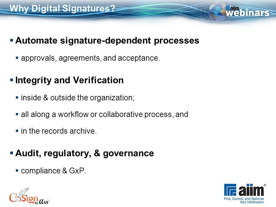 Automate signature-dependent processes approvals, agreements, and acceptance.