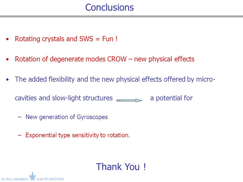 Conclusions Rotating crystals and SWS = Fun .