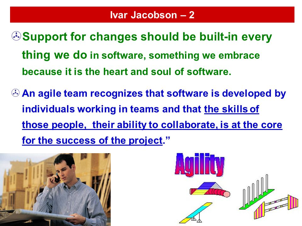7 Human Factors Of Agile Software Development Proponents of the Agile Process emphasize the human factors: 1.Competence – innate talent and overall knowledge of the process – teach needed info to all team members 2.Common Focus – the agile team will focus the different talents working on different portions of the project on the deliverable.