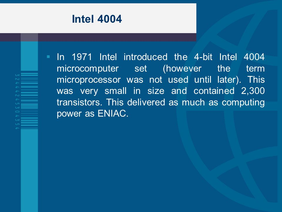 Intel 4004 In 1971 Intel introduced the 4-bit Intel 4004 microcomputer set (however the term microprocessor was not used until later). This was very s