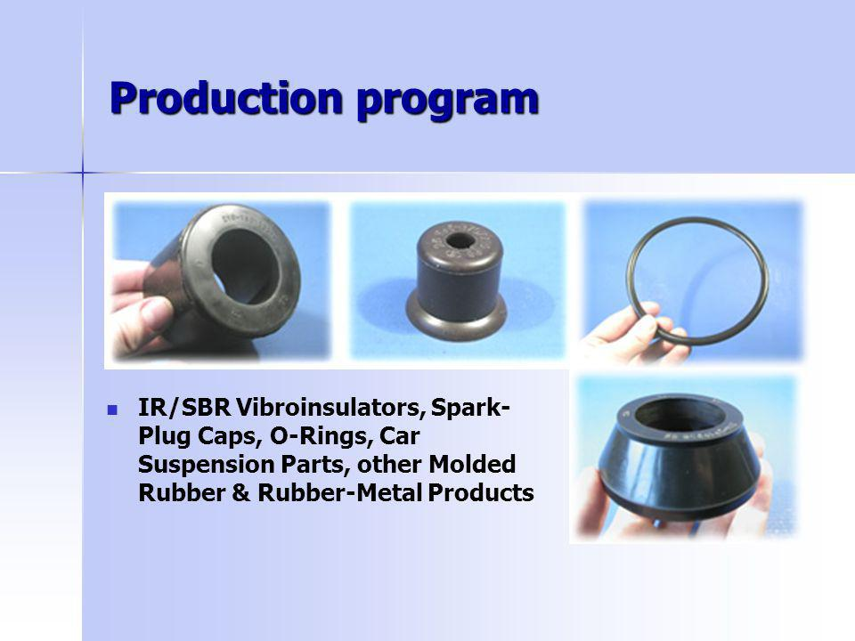 Production program IR/SBR Vibroinsulators, Spark- Plug Caps, O-Rings, Car Suspension Parts, other Molded Rubber & Rubber-Metal Products
