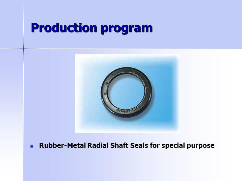 Production program Rubber-Metal Radial Shaft Seals for special purpose