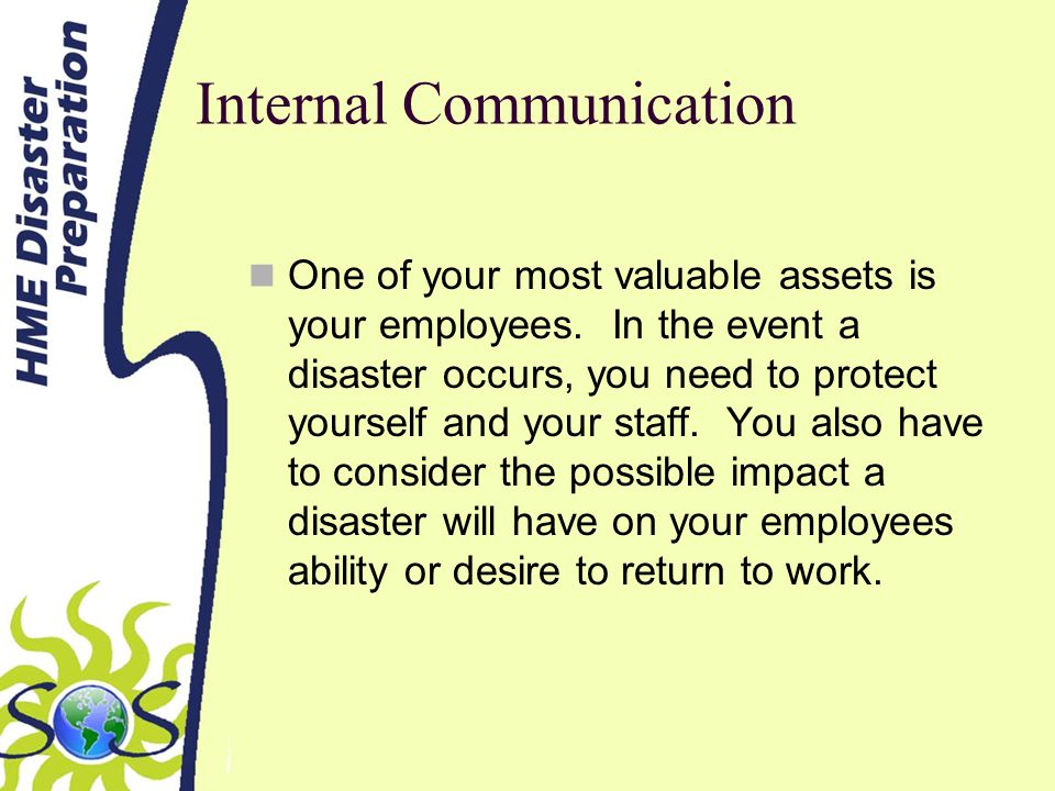 Internal Communication One of your most valuable assets is your employees.